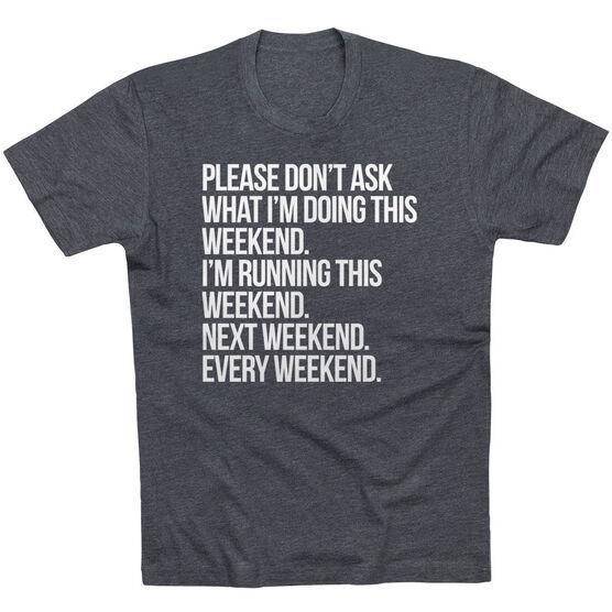 Running Short Sleeve T-Shirt - All Weekend Running