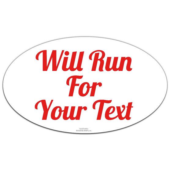Custom Will Run For Oval Car Magnet