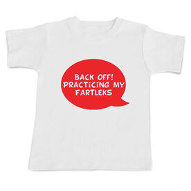 Back Off! Practicing My Fartleks Baby T-shirt