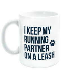 Running Coffee Mug - I Keep My Running Partner On A Leash