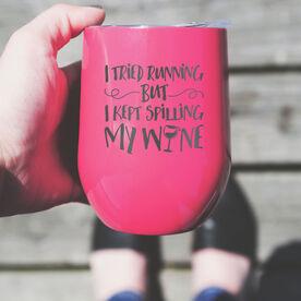 Running Stainless Steel Wine Tumbler - I Tried Running But I Kept Spilling My Wine