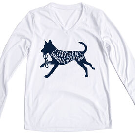 Women's Long Sleeve Tech Tee -  I'd Rather Be Running with My Dog