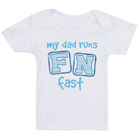 Running Baby T-Shirt - My Dad Runs FN Fast