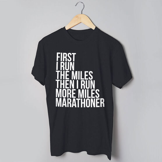 Running Short Sleeve T-Shirt - Then I Run More Miles Marathoner
