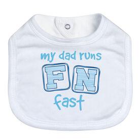 Running Baby Bib - My Dad Runs FN Fast