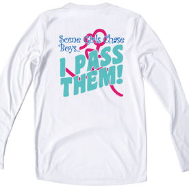 Women's White Long Sleeve Tech Tee Some Girls Chase Boys I Pass Them