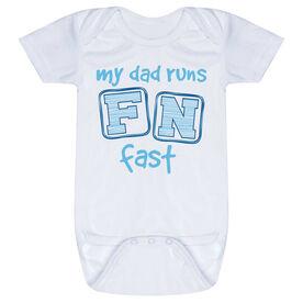 Running Baby One-Piece - My Dad Runs FN Fast