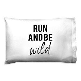 Running Pillow Case - Run And Be Wild