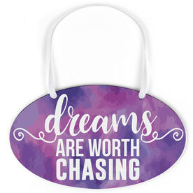 Running Oval Sign - Dreams Are Worth Chasing