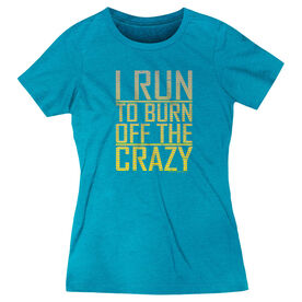 Women's Everyday Runners Tee I Run To Burn Off The Crazy