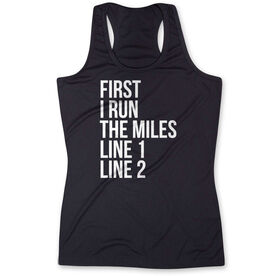 Women's Performance Tank Top - Custom First I Run The Miles