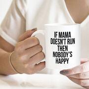 Running Coffee Mug - If Mama Doesn't Run