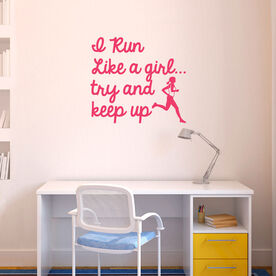 I Run Like A Try And Keep Up Removable Goneforarungraphix Wall Decal