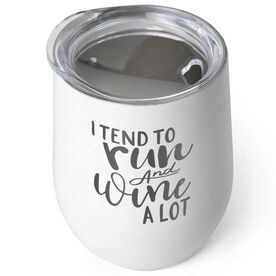 Running Stainless Steel Wine Tumbler - I Tend To Run and Wine A Lot