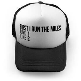 Running Trucker Hat - Custom First I Run The Miles