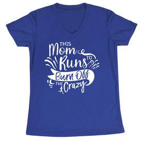 Women's Short Sleeve Tech Tee - This Mom Runs to Burn Off the Crazy