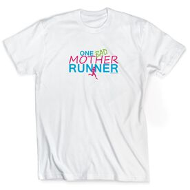 Running Short Sleeve T-Shirt - One Bad Mother Runner
