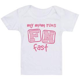Running Baby T-Shirt - My Mom Runs FN Fast