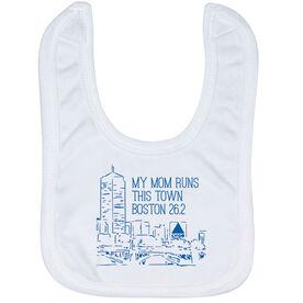 Running Baby Bib - My Mom Runs This Town (Boston)