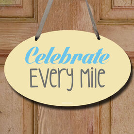 Celebrate Every Mile Decorative Oval Sign