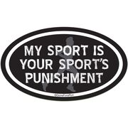 My Sport Is Your Sport's Punishment Car Magnet - Black