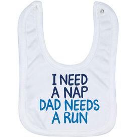 Running Baby Bib - I Need A Nap Dad Needs A Run