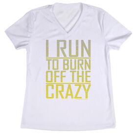 Women's Running Short Sleeve Tech I Run To Burn Off The Crazy