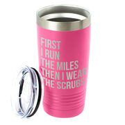 Running 20oz. Double Insulated Tumbler - Then I Wear The Scrubs