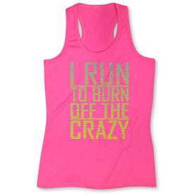 Women's Performance Tank Top I Run To Burn Off The Crazy