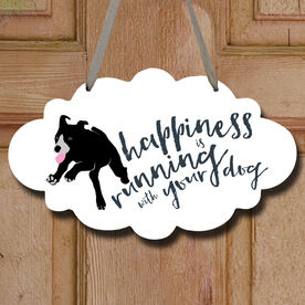 Happiness Is Running With Your Dog Decorative Cloud Sign