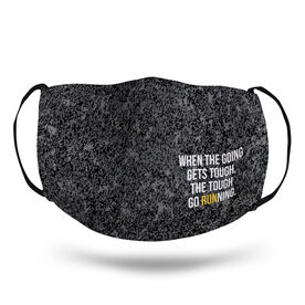 Running Face Mask - When the Going Gets Tough, The Tough Go Running