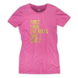 Women's Everyday Runners Tee - Custom First I Run The Miles