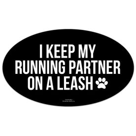 Running Oval Car Magnet - I Keep My Running Partner On A Leash