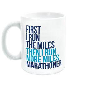 Running Coffee Mug - Then I Run More Miles Marathoner