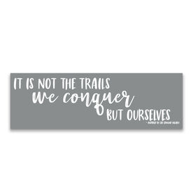 """Running 12.5"""" X 4"""" Removable Wall Tile - It Is Not The Trails We Conquer But Ourselves"""