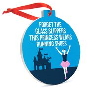 Running Round Ceramic Ornament - Forget The Glass Slippers This Princess Wears Running Shoes