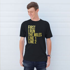 Running Short Sleeve T-Shirt - Custom First I Run The Miles