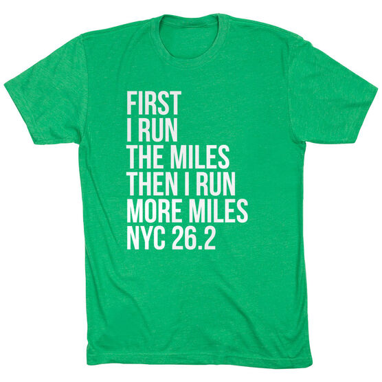 Running Short Sleeve T-Shirt - Then I Run More Miles NYC 26.2