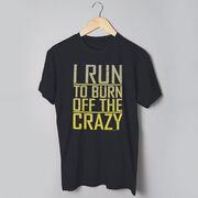 Running Short Sleeve T-Shirt - I Run To Burn Off The Crazy