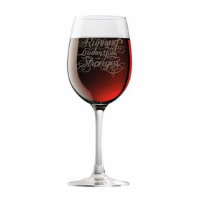 Running Makes You Stronger Wine Glass