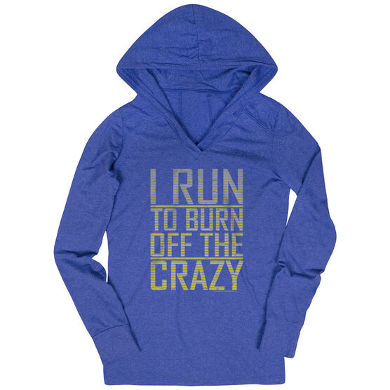 Women's Running Lightweight Performance Hoodie I Run To Burn Off The Crazy