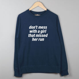 Running Raglan Crew Neck Sweatshirt - Don't Mess With A Girl