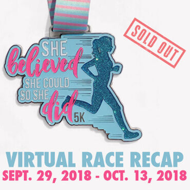 Virtual Race - She Believed She Could 5K (2018)