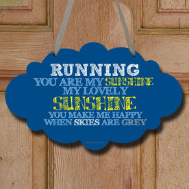 Running You Are My Sunshine Decorative Cloud Sign