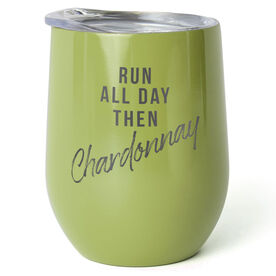 Running Stainless Wine Tumbler - Run All Day Then Chardonnay