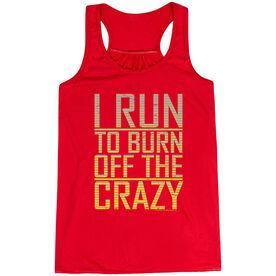 Flowy Racerback Tank Top - I Run To Burn Off The Crazy
