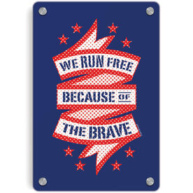 Running Metal Wall Art Panel - We Run Free Because Of The Brave