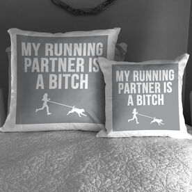 Running Throw Pillow - My Running Partner Is A Bitch (Bold)