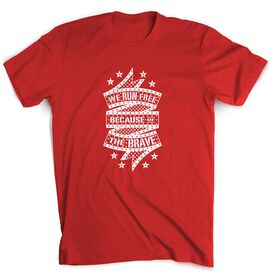 Running Short Sleeve T-Shirt - We Run Free Because Of The Brave