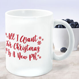 Running Coffee Mug - All I Want For Christmas Is A New PR
